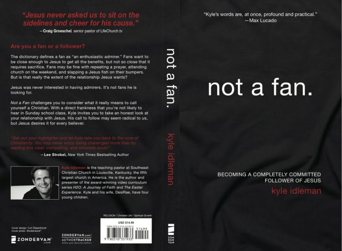 Not a Fan: Becoming a Completely Committed Follower of Jesus-76