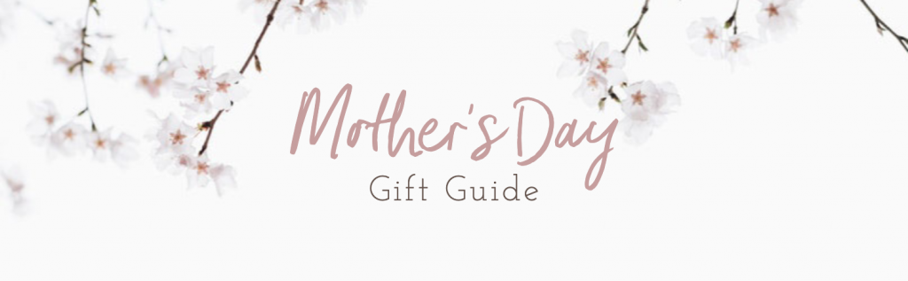 Mothers Day Gift Guide Banner